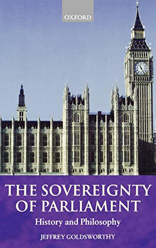9780198268932: The Sovereignty of Parliament: History and Philosophy