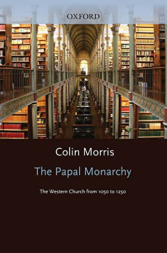 9780198269076: The Papal Monarchy: The Western Church from 1050 to 1250 (Oxford History of the Christian Church)