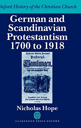 9780198269236: German and Scandinavian Protestantism 1700-1918 (Oxford History of the Christian Church)