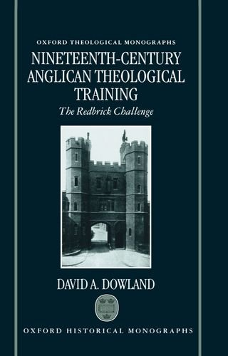 Nineteenth-Century Anglican Theological Training: The Redbrick Challenge