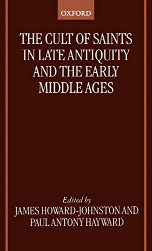 9780198269786: The Cult of Saints in Late Antiquity and the Middle Ages: Essays on the Contribution of Peter Brown