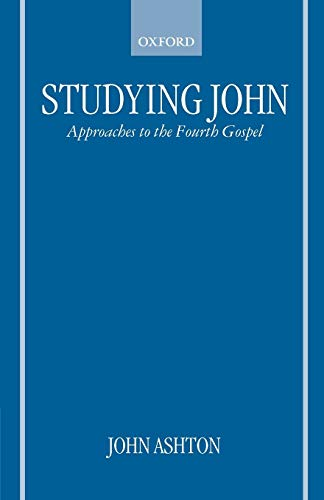 9780198269793: Studying John: Approaches to the Fourth Gospel