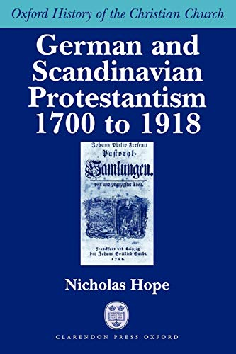 9780198269946: German and Scandinavian Protestantism 1700-1918 (Oxford History of the Christian Church)