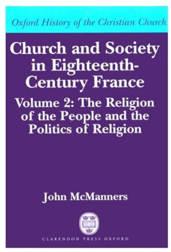 9780198270041: Church and Society in Eighteenth-Century France: Volume 2: The Religion of the People and the Politics of Religion (Oxford History of the Christian Church)