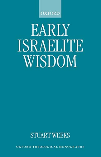 9780198270072: Early Israelite Wisdom (Oxford Theology and Religion Monographs)