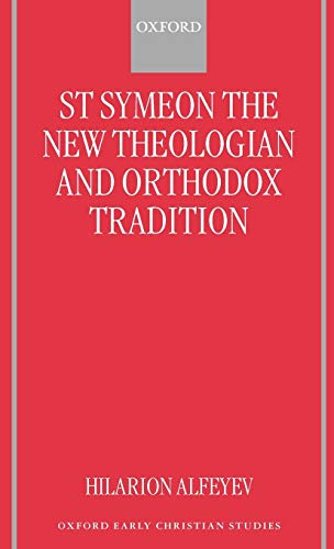 9780198270096: St Symeon the New Theologian and Orthodox Tradition