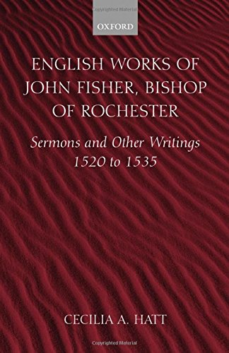 9780198270119: English Works of John Fisher, Bishop of Rochester (1469-1535): Sermons and Other Writings, 1520-1535