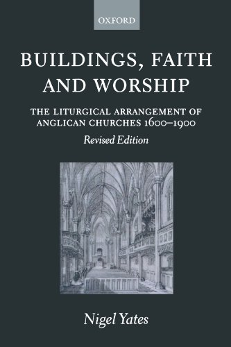 9780198270133: Buildings, Faith and Worship: The Liturgical Arrangement of Anglican Churches 1600-1900