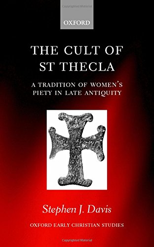9780198270195: The Cult of Saint Thecla: A Tradition of Women's Piety in Late Antiquity (Oxford Early Christian Studies)
