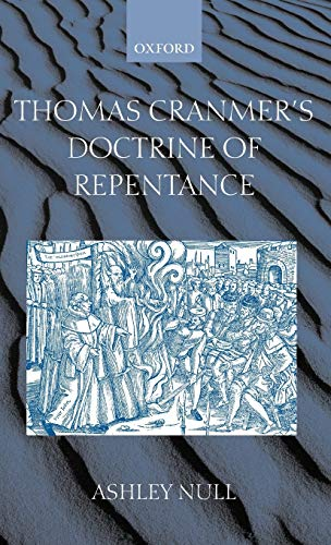 9780198270218: Thomas Cranmer's Doctrine of Repentance: Renewing the Power to Love
