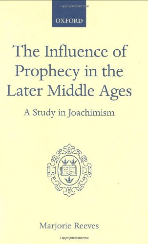 9780198270300: The Influence of Prophecy in the Later Middle Ages: A Study in Joachinism
