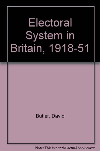9780198271093: The Electoral System in Britain Since 1918