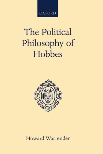 The Political Philosophy of Hobbes. His Theory of Obligation.: Hobbes, Thomas]; Warrender, Howard