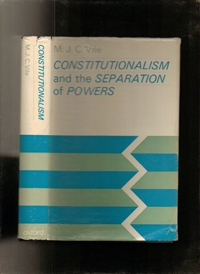 9780198271604: Constitutionalism and the Separation of Powers