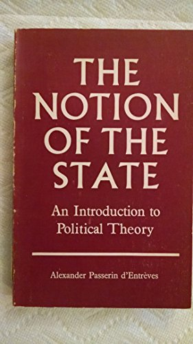 The Notion of the State: d'Entreves, Alexander Passerin