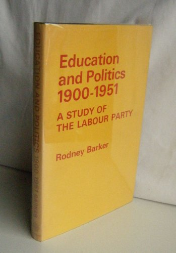 9780198271857: Education and Politics 1900-51: A Study of the Labour Party