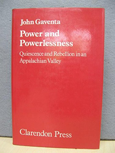 9780198272366: Power and Powerlessness: Quiescence and Rebellion in an Appalachian Valley