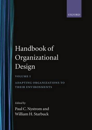 9780198272410: 001: Handbook of Organizational Design: Volume 1: Adapting Organizations to their Environments