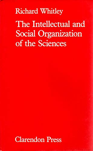 9780198272489: The Intellectual and Social Organization of the Sciences