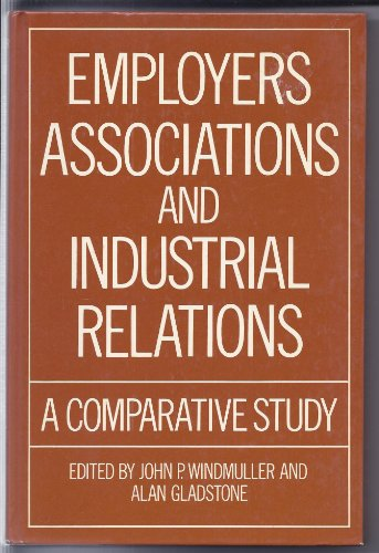 9780198272601: Employers Associations and Industrial Relations: A Comparative Study (A Publication of the International Institute for Labour Studies)