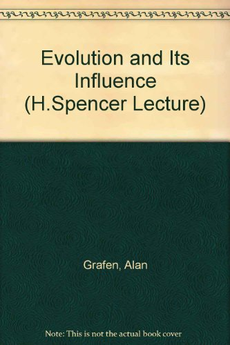 9780198272755: Evolution and Its Influence: The Herbert Spencer Lectures 1986