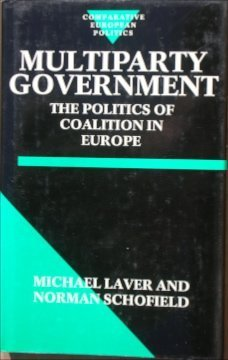 9780198272922: Multiparty Government: The Politics of Coalition in Europe (Comparative European Politics)