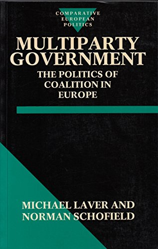 9780198272939: Multiparty Government: The Politics of Coalition in Europe (Comparative European Politics)