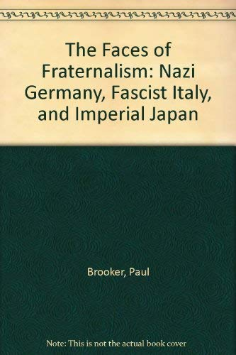 9780198273196: The Faces of Fraternalism: Nazi Germany, Fascist Italy, and Imperial Japan