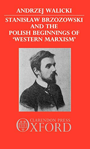 9780198273288: Stanislaw Brzozowski and the Polish Beginnings of 'Western Marxism'