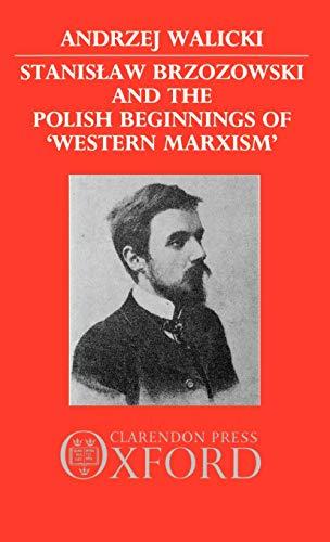 9780198273288: Stanislaw Brzozowski and the Polish Beginnings of
