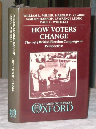 How Voters Change: The 1987 British Election: Miller, William L.,