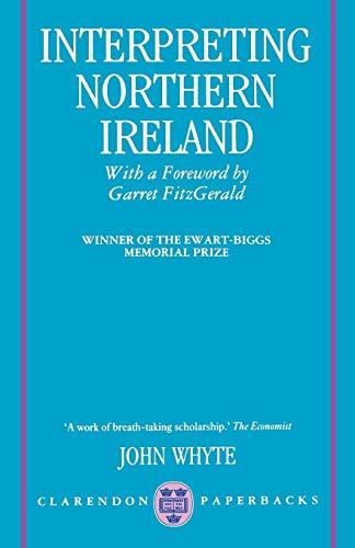 Interpreting Northern Ireland: John Whyte
