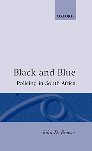 9780198273820: Black and Blue: Policing in South Africa