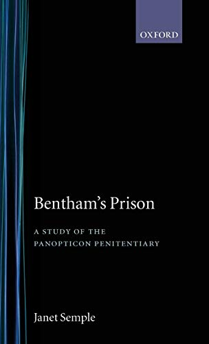 9780198273875: Bentham's Prison: A Study of the Panopticon Penitentiary