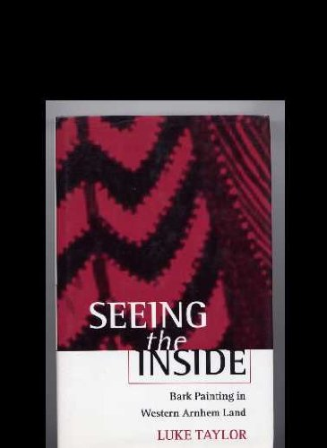 9780198273905: Seeing the Inside: Bark Painting in Western Arnhem Land (Oxford Studies in Social and Cultural Anthropology - Cultural Forms)