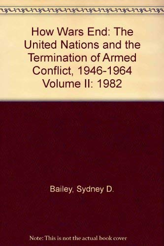 9780198274629: 002: How Wars End: The United Nations and the Termination of Armed Conflict, 1946-1964 Volume II: 1982