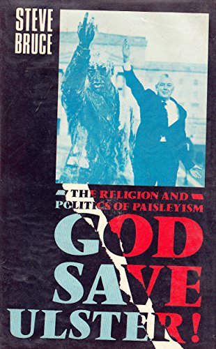 9780198274872: God Save Ulster!: The Religion and Politics of Paisleyism