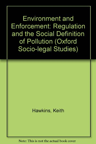Environment and Enforcement: Regulation and the Social: Hawkins, Keith