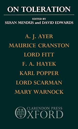 On Toleration (9780198275299) by A. J. Ayer; Maurice Cranston; Lord Fitt; F. A. Hayek; Karl Popper; Lord Scarman; Mary Warnock