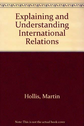 9780198275886: Explaining and Understanding International Relations