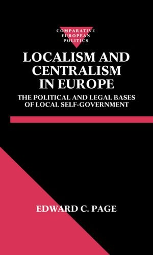 9780198277279: Localism and Centralism in Europe: The Political and Legal Bases of Local Self-Government (Comparative Politics)