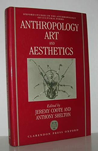 Anthropology, Art, and Aesthetics (Oxford Studies in the Anthropology of Cultural Forms)