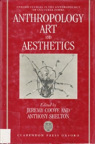 9780198277330: Anthropology, Art, and Aesthetics (Oxford Studies in the Anthropology of Cultural Forms)