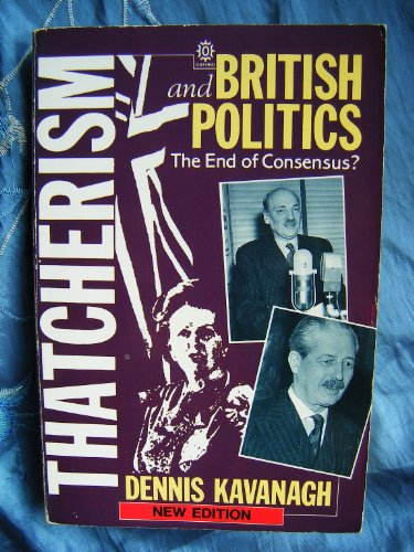 9780198277552: Thatcherism and British Politics: The End of Consensus?