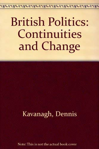 9780198277576: British Politics: Continuities and Change