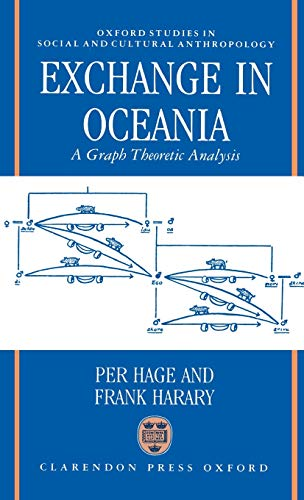9780198277606: Exchange in Oceania: A Graph Theoretic Analysis (Oxford Studies in Social and Cultural Anthropology)