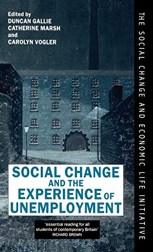 9780198277828: Social Change and the Experience of Unemployment (Social Change and Economic Life Initiative)