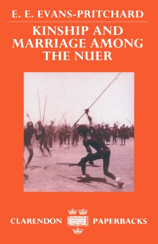 Kinship and Marriage among the Nuer: Evans-Pritchard, Edward