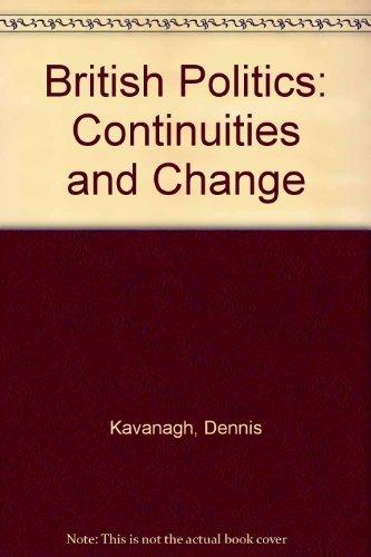 British Politics: Continuities and Change: Kavanagh, Dennis