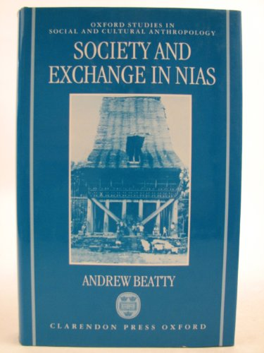 Society and Exchange in Nias (Oxford Studies: Beatty, Andrew